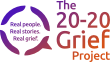 The 20-20 Grief Project